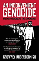 An Inconvenient Genocide: Who Now Remembers the Armenians? by Geoffrey Robertson(2015-09-22)