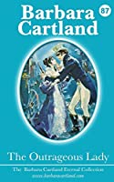 The Outrageous Lady (Barbara Cartland Eternal Collection)