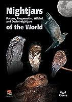 Nightjars of the World: Potoos, Frogmouths, Oilbird, and Owlet-nightjars (Princeton University Press (Wildguides))