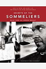 Secrets of the Sommeliers: How to Think and Drink Like the World's Top Wine Professionals Kindle Edition