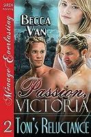Toni's Reluctance: Siren Publishing Menage Everlasting (Passion, Victoria)