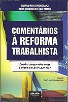 Comentários à Reforma Trabalhista. Quadro Comparativo Antes e Depois da Lei Nº 13.467-17