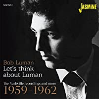 LET'S THINK ABOUT LUMAN - THE NASHVILLE RECORDINGS AND MORE 1959-1962