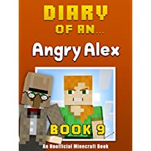 Diary of an Angry Alex: Book 9 [an unofficial Minecraft book]