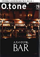 O.tone[オトン]Vol.78(人生の学び場。BAR)
