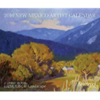 New Mexico Artist 2016 Calendar: Light, Life, Landscape