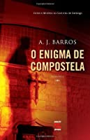 O Enigma de Compostela. Crime e Mistério no Caminho de Santiago