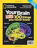 National Geographic Your Brain Revised & Updated: A User's Guide – 100 Things You Never Knew