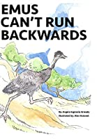Emus Can't Run Backwards
