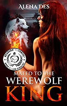 Kings Series Book 1: Mated To The Werewolf King by [Des, Alena]