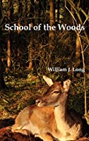 School of the Woods: Some Life Studies of Animal Instincts and Animal Training