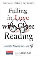 Falling in Love With Close Reading: Lessons for Analyzing Texts - and Life