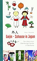 Gaijin - Zuhause in Japan: Das Leben einer Oldenburger Familie in Yokohama