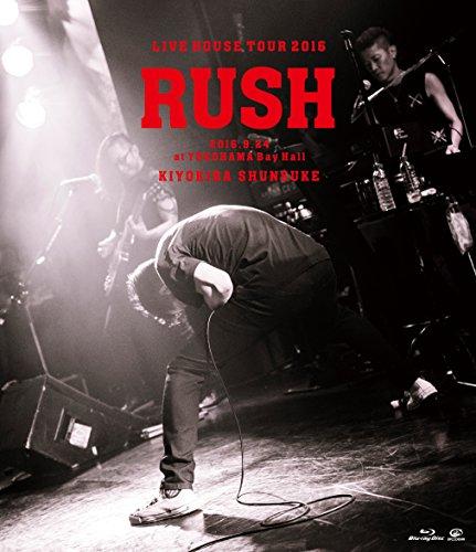 LIVE HOUSE TOUR「RUSH」2016.9.24 a...[Blu-ray/ブルーレイ]