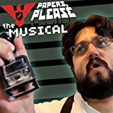 Papers Please: the Musical