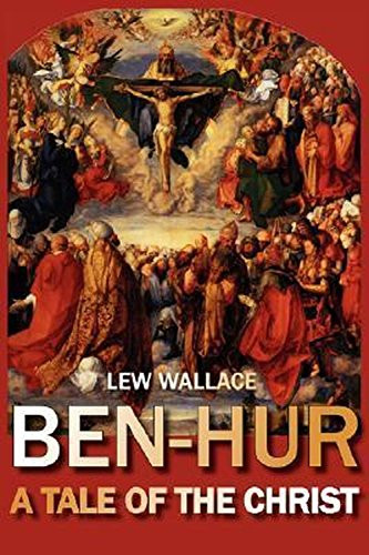 Ben-Hur: A Tale of the Christ (Annotated) (English Edition)