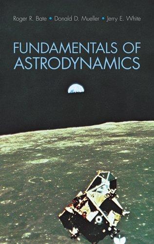Download Fundamentals of Astrodynamics (Dover Books on Aeronautical Engineering) 0486600610