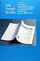 Yale French Studies, Number 96: 50 Years of Yale French Studies: A Commemorative Anthology, Part 1: 1948-1979 (Yale French Studies Series)