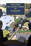 The Story of Classic Crime in 100 Books (English Edition)