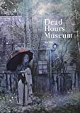 Dead Hours Museum (TH ART Series)