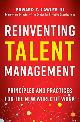 Download Reinventing Talent Management: Principles and Practices for the New World of Work 152308250X