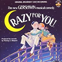 Crazy for You (1992 Original Broadway Cast) (1992-05-19)
