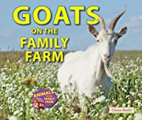 Goats on the Family Farm (Animals on the Family Farm)