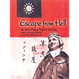 Escape from Hell: An AVG Flying Tiger's Journey (English Edition)