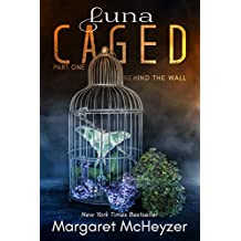 Luna Caged: Behind the Wall
