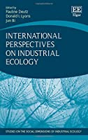 International Perspectives on Industrial Ecology (Studies on the Social Dimensions of Industrial Ecology)