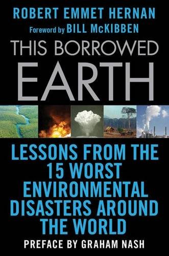 Download This Borrowed Earth: Lessons from the Fifteen Worst Environmental Disasters Around the World (MacSci) 0230619835
