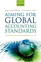 Aiming for Global Accounting Standards: The International Accounting Standards Board, 2001-2011 by Kees Camfferman Stephen A. Zeff(2015-05-26)