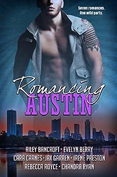 Romancing Austin: A multi-genre contemporary romance anthology by [Bancroft, Riley, Berry, Evelyn, Carnes, Cara, Garren, Jax, Preston, Irene, Royce, Rebecca, Ryan, Chandra]