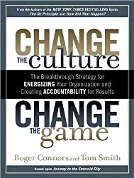 Change the Culture Change the Game: The Breakthrough Strategy for Energizing Your Organization and Creating Accountability for Results by Connors Roger Smith Tom (2011) Audio CD