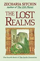 The Lost Realms (Book IV) (Earth Chronicles)
