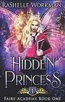 Hidden Princess: A Sleeping Beauty Reimagining (Fairy Academy)