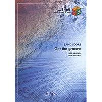 バンドスコアピースBP1460 Get the groove / 福山雅治 (BAND SCORE PIECE)