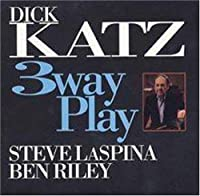 3 Way Play by Dick Katz (1999-12-25)