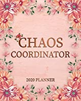 Chaos Coordinator 2020 Planner: Elegant Rose Gold One Year Weekly Planner & Schedule Agenda with Inspirational Quotes   2020 Pretty Floral Organizer with To-Do's, U.S. Holidays, Vision Boards & Notes