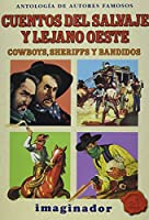Cuentos Del Salvaje Y Lejano Oeste / Stories of the Wild And Far West