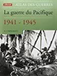 Atlas de la guerre du pacifique 1941-1945