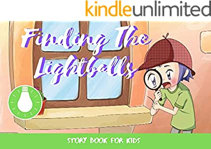 Finding The Lightballs: Before Bed Children's Book- Cute story - Easy reading Illustrations -Cute Educational Adventure   . (English Edition)