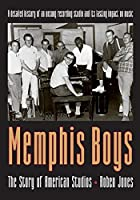 Memphis Boys: The Story of American Studios (American Made Music)