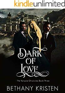 Dark of Love (The Vampire Chronicles Book 3) (English Edition)
