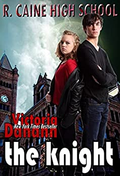 The Knight (R. Caine High School  Book 2) by [Danann, Victoria]