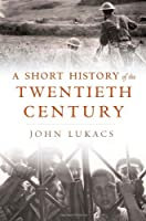 A Short History of the Twentieth Century
