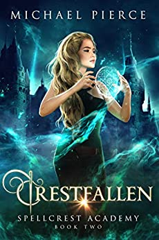 Crestfallen (Spellcrest Academy Book 2) by [Pierce, Michael]