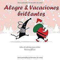 Alegre & Vacaciones brillantes - Libro de colorear para niños - Patrones felices (Mejor regalo de año nuevo)