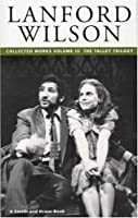 Lanford Wilson: The Talley Trilogy (Contemporary American Playwrights Series)