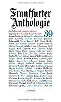 Frankfurter Anthologie 39: Neununddreissigster Band. Gedichte und Interpretationen. Begruendet von Marcel Reich-Ranicki